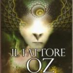 """Il nuovo libro di Enrica Perucchietti: """"IL FATTORE OZ"""",  edito dalla Xpublishing."""
