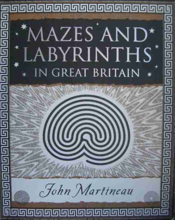 new_1 copertina di MAZES AND LABYRINTHS IN GREAT BRITAIN di John Martineau