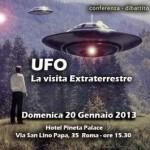 Domenica 20 Gennaio 2013, inizio ore 15.45, conferenza dibattito sugli UFO a Roma presso l'Hotel Pineta Palace di Roma – Sala Congressi BOREA