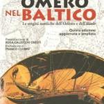 """Martedì 12 marzo 2013, ore 18.00, a Roma, presentazione del libro """"Omero nel Baltico. Le origini nordiche dell'Odissea e dell'Iliade"""" di Felice Vinci."""