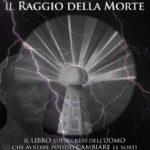 """TESLA NON FU L'UNICO! A luglio allegato con il numero 57 della rivista """"Fenix"""", il nuovo libro sul Raggio della Morte scoperto da un Italiano!."""
