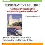 """Sabato 4 maggio 2013, ore 17.30, c/o Sala Consiliare di Pico (FR), presentazione del libro """"Costanzo Pompei da Pico, arciprete-brigante e carbonaro"""" di Fernando Riccardi,"""