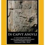 """E' in uscita un nuovo libro sui misteri archeoastronomici delle Mura Megalitiche di Alatri (FR); """"IN CAPUT ANGULI"""" dedicato alle ricerche di don Giuseppe Capone."""