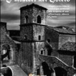 """""""I misteri del Goleto. Viaggio attraverso le simbologie medievali alla scoperta di una affascinante abbazia d'Italia"""", il nuovo libro di Marco Di Donato."""