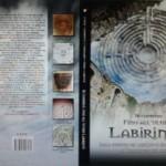 FINO ALL'ULTIMO LABIRINTO. Dalla scoperta del labirinto di Santa Sinforosa ai Trojaborgar del Baltico.