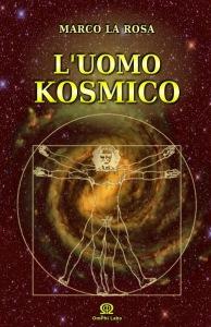 L UOMO KOSMICO  Marco La Rosa