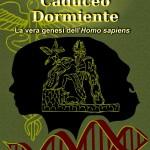 """E' uscito il nuovo libro di Marco La Rosa """"Il Risveglio del Caduceo dormiente. La vera genesi dell'Homo Sapiens""""."""
