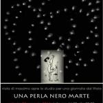 """23 MAGGIO 2015 – MOSTRA """"UNA PERLA NERO MARTE"""""""