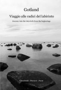 """Copertina del libro """"""""Gotland. Viaggio alle radici del labirinto"""""""" di F. Consolandi, L. Pascucci e G. Pavat"""