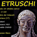 """Sabato 24 ottobre 2015 – """"ETRUSCHI"""" con Osvaldo Carigi e Giovanni Feo"""