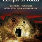 E' uscito il nuovo libro di Isabella Dalla Vecchia e Sergio Succu: LUOGHI DI FORZA!