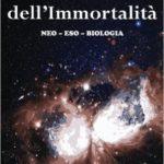 """Il nuovo libro di Marco LA ROSA e Giorgio PATTERA: """"Il Principio dell'Immortalità. Neo Eso Biologia""""!!!"""