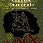 """Ritorna disponibile il libro """"Il Risveglio del Caduceo Dormiente"""" di Marco La Rosa."""