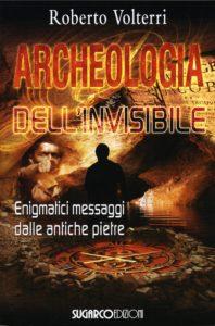 """Copertina del libro """"Archeologia dell'Invisibile"""", libro dell'autore di questo articolo, in cui si descrivono esperimenti """"di frontiera"""" comparabili con i metodi usati dall'architetto Bond un secolo fa"""