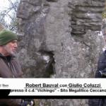 """(VIDEO) ROBERT BAUVAL con GIULIO COLUZZI presso il """"Vichingo"""" nel sito Megalitico di Ceccano (FR)"""