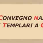 """VENERDI' 13 OTTOBRE, ORE 17.30, """"1° CONVEGNO NAZIONALE SUI TEMPLARI A CECCANO"""" al Castello dei Conti di Ceccano"""