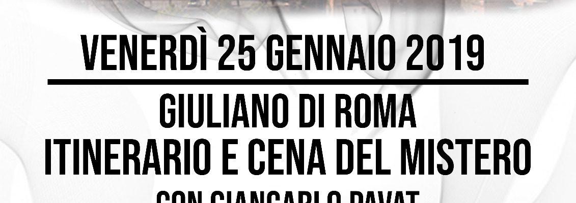 Venerdì 25 Gennaio, a Giuliano di Roma, SERATA con l'ITINERARIO e la CENA DEL MISTERO