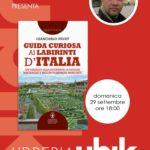 Presentazione di GUIDA CURIOSA AI LABIRINTI D'ITALIA – Domenica 29 settembre 2019, 0re 17.30, presso la Libreria UBIK di Frosinone.