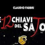 LE 12 CHIAVI DEL SATOR; il nuovo libro di Claudio Fabbri!. La recensione di Giancarlo Pavat.